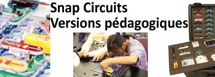 Snap Circuits - Versions pédagogiques